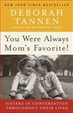 You Were Always Mom's Favorite!, Deborah Tannen, 0345496973