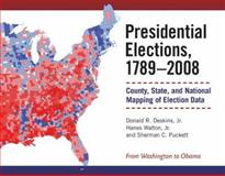 Presidential Elections, 1789-2008 : County, State, and National Mapping of Election Data, Deskins, Donald Richard and Walton, Hanes, 0472116975