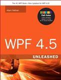 WPF 4. 5 Unleashed, Adam Nathan, 0672336979