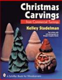 Christmas Carvings from Commercial Turnings, Kelley Stadelman, 0887406971