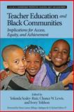 Teacher Education and Black Communities, Yolanda Sealey-Ruiz and Chance W. Lewis, 1623966973