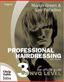 Professional Hairdressing : The Official Guide to S/NVQ Level 3, Palladino, Leo and Green, Martin, 1844806979