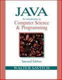Java : An Introduction to Computer Science and Programming, Savitch, Walter J., 0130316970