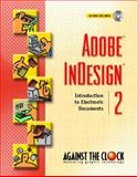 Adobe InDesign 2 : Introduction to Electronic Documents, Against the Clock, 0130486973