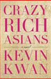 Crazy Rich Asians, Kevin Kwan, 0385536976