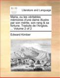 Maria, Ou les Véritables Mémoires D'une Dame Illustre Par Son Mérite, Son Rang and Sa Fortune Traduits de L'Anglois, Edward Kimber, 1140736973