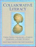 Collaborative Literacy : Using Gifted Strategies to Enrich Learning for Every Student, Israel, Susan E. and Block, Cathy Collins, 1412916976