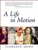 A Life in Motion, Florence Howe, 1558616977
