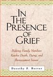 In the Presence of Grief : Helping Family Members Resolve Death, Dying, and Bereavement Issues, Becvar, Dorothy Stroh, 1572306971