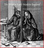 The Print in Early Modern England : An Historical Oversight, Jones, Malcolm, 0300136978