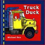 Truck Duck, Michael Rex, 0399246975