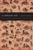 A Certain Age : Colonial Jakarta Through the Memories of Its Intellectuals, Mrázek, Rudolf, 0822346974
