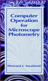 Computer Operation for Microscope Photometry, Swatland, H. J., 0849316979