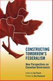 Constructing Tomorrow's Federalism, , 0887556973