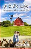 A Kid's Life, Elaine Stone, 1500566977