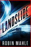 Landslide, Robin Mahle, 1500636975