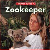 I Want to Be a Zookeeper, Daniel Liebman and Dan Liebman, 1552976971