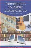 Introduction to Public Librarianship, McCook and McCook, Kathleen de la Peña, 1555706975