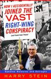 How I Accidentally Joined the Vast Right-Wing Conspiracy (And Found Inner Peace), Harry Stein, 0060936975