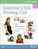 Study Guide for Maternal Child Nursing Care, Perry, Shannon E. and Hockenberry, Marilyn J., 0323066976