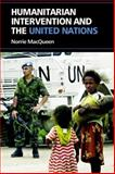 Humanitarian Intervention and the United Nations, MacQueen, Norrie, 0748636978