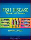 Fish Disease : Diagnosis and Treatment, Noga, Edward J., 0813806976