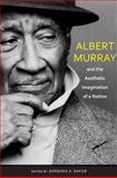 Albert Murray and the Aesthetic Imagination of a Nation, Baker, Barbara A. and Buckley, Gail, 0817316973