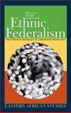Ethnic Federalism : The Ethiopian Experience in Comparative Perspective, , 0821416979