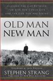 Old Man, New Man, Stephen Strang, 0884196976