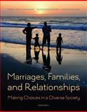 Marriages, Families, and Relationships : Making Choices in a Diverse Society, Lamanna, Mary Ann and Riedmann, Agnes, 1285736974