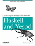 Developing Web Applications with Haskell and Yesod, Snoyman, Michael, 1449316972