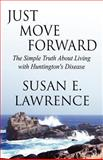 Just Move Forward, Susan E. Lawrence, 1462636977