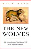 The New Wolves, Rick Bass, 1558216979