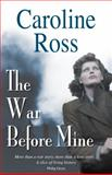 The War Before Mine, Ross, Caroline, 1870206975