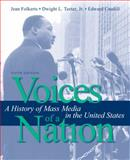 Voices of a Nation : A History of Mass Media in the United States, Folkerts, Jean and Teeter, Dwight, 0205486975
