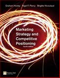 Marketing Strategy and Competitive Positioning, Hooley, Graham and Piercy, Nigel F., 0273706977