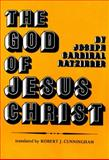 The God of Jesus Christ, Joseph Ratzinger, 0819906972