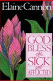 God Bless the Sick and Afflicted, Elaine Cannon, 0884946975
