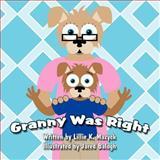Granny Was Right, Lillie K. Mazyck, 1462626971