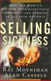 Selling Sickness, Ray Moynihan and Alan Cassels, 1560256974