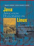 Java Application Development on Linux(R), Albing, Carl and Schwarz, Michael, 013143697X