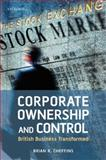 Corporate Ownership and Control : British Business Transformed, Cheffins, Brian R., 0199236976