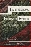 Explorations in Feminist Ethics : Theory and Practice, Eve Browning Cole, Susan C. McQuin, 0253206979