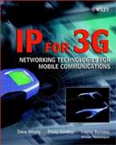 IP for 3G : Networking Technologies for Mobile Communications, Wisely, Dave and Burness, Louise, 0471486973