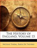 The History of England, Nicolas Tindal and Rapin De Thoyras, 1142916979