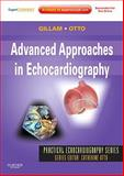 Advanced Approaches in Echocardiography, Gillam, Linda D. and Otto, Catherine M., 1437726976
