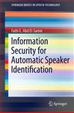 Information Security for Automatic Speaker Identification, El-Samie, Fathi E. Abd, 1441996974