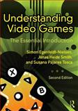 Understanding Video Games : The Essential Introduction, Egenfeldt-Nielsen, Simon and Smith, Jonas Heide, 0415896975