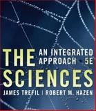 Sciences: an Integrated Approach, Fourth Edition : An Integrated Approach, Fourth Edition, Trefil, James, 0470176970