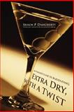 Extra Dry, with a Twist, Shaun Daugherty, 0595466974